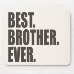 Mousepad with Best. Brother. Ever. design