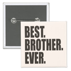 Square Button with Best. Brother. Ever. design