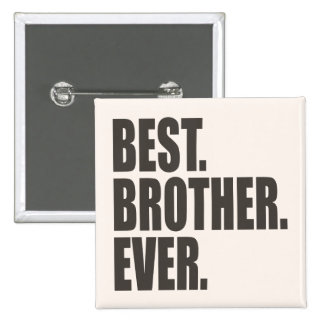 Best. Brother. Ever. Pinback Button