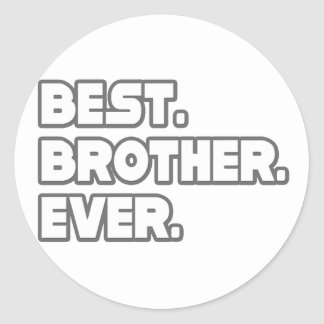 Best Brother Ever Round Stickers