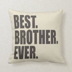 Cotton Throw Pillow with Best. Brother. Ever. design