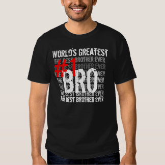 Best Brother Ever World's Greatest Bro  #1  Bro T-Shirt