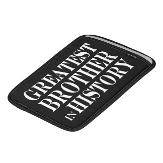 Best Brothers : Greatest Brother in History iPad Sleeve