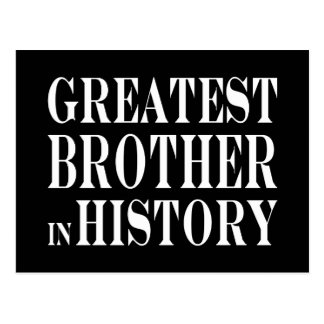 Best Brothers : Greatest Brother in History Postcard