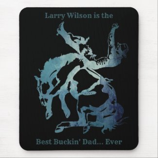 Best Buckin' Dad Bronc Rider Add a Name Mouse Pad