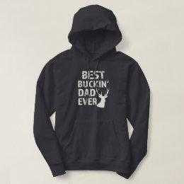 Best Buckin' Dad Ever funny hunter hoodie