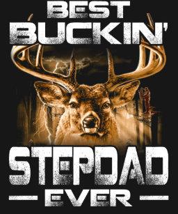 277d3bbd Best Buckin' Stepdad Ever Shirt Deer Hunting