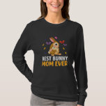 Best Bunny Mom Ever adorable funny passionate cool T-Shirt