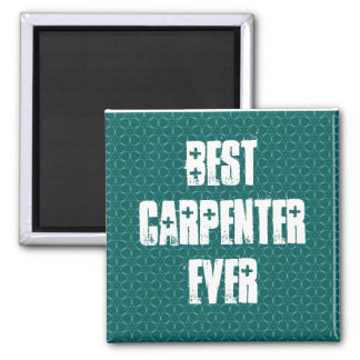 Best Carpenter Ever Teal Star Pattern W1963 Magnet