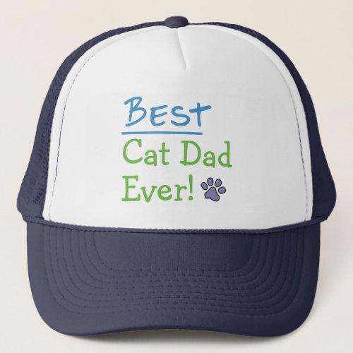 Best Cat Dad Ever     Trucker Hat