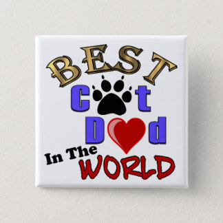 Best Cat Dad In The World for Father's Day Pinback Button