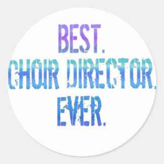 Best. Choir Director. Ever. Classic Round Sticker