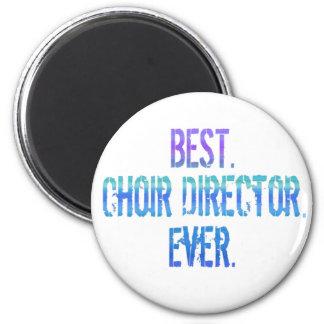 Best. Choir Director. Ever. Magnet