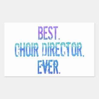 Best. Choir Director. Ever. Rectangular Sticker