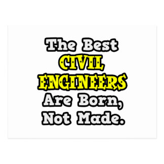 Best Civil Engineers Are Born, Not Made Postcard
