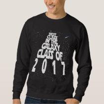 Best Class in the Galaxy - 2017 Sweatshirt