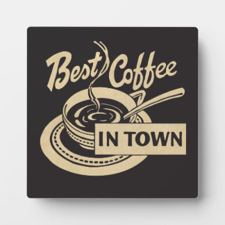 Best Coffee in Town - Countertop Sign or Wall Plaque