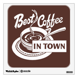 """""""Best Coffee in Town"""" Graphic Wall Decal"""
