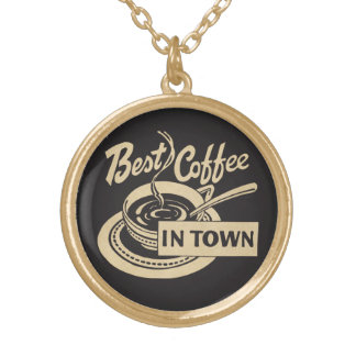 Best Coffee in Town Custom Necklace