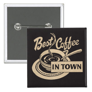 Best Coffee in Town Pinback Button