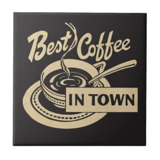 Best Coffee in Town Tile