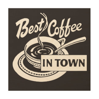 """""""Best Coffee In Town"""" Vintage Wood Wall Decor"""