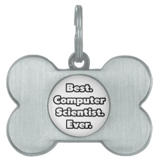 Best. Computer Scientist. Ever. Pet Tags