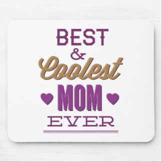 Best & Coolest Mom Ever Mouse Pad