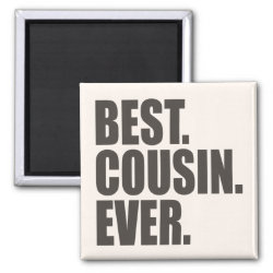 Square Magnet with Best. Cousin. Ever. design
