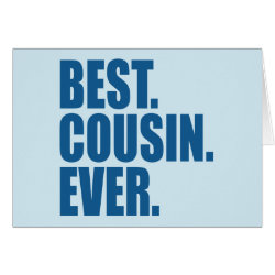 Greeting Card with Best. Cousin. Ever. (blue) design