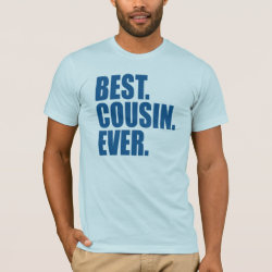 Men's Basic American Apparel T-Shirt with Best. Cousin. Ever. (blue) design