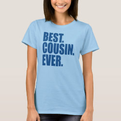 Best. Cousin. Ever. (blue) Women's Basic T-Shirt