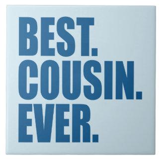 Best. Cousin. Ever. (blue) Large Square Tile
