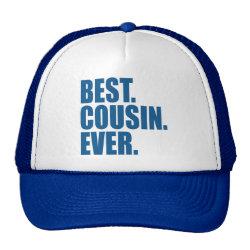 Trucker Hat with Best. Cousin. Ever. (blue) design