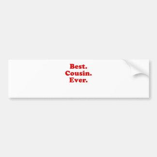 Best Cousin Ever Bumper Sticker