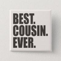 Best. Cousin. Ever. Button