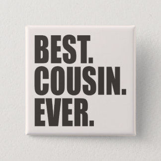 Best. Cousin. Ever. Button