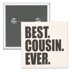 Square Button with Best. Cousin. Ever. design