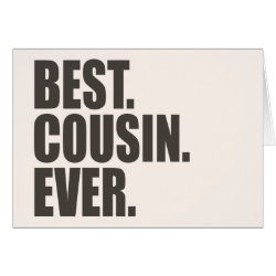 Greeting Card with Best. Cousin. Ever. design