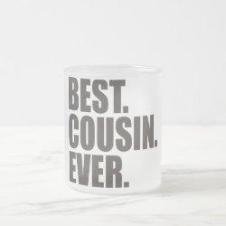 Frosted Glass Mug with Best. Cousin. Ever. design