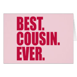 Greeting Card with Best. Cousin. Ever. (pink) design