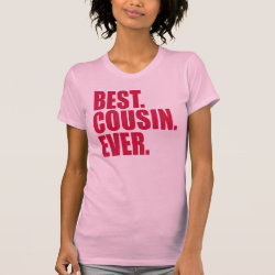 Women's American Apparel Fine Jersey Short Sleeve T-Shirt with Best. Cousin. Ever. (pink) design
