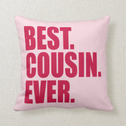 Cotton Throw Pillow with Best. Cousin. Ever. (pink) design