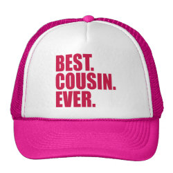 Trucker Hat with Best. Cousin. Ever. (pink) design