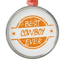 Best Cowboy Ever Orange Metal Ornament