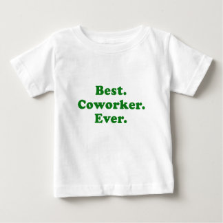 Best Coworker Ever Baby T-Shirt