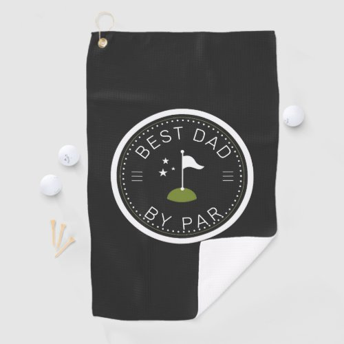 Best Dad By Par  Fathers Day Gift Golf Towel