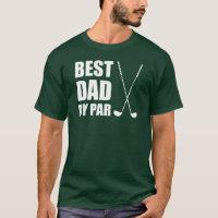 Best Dad By Par Golfing T-Shirt