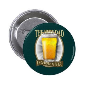 Best Dad Deserves A Beer 2 Inch Round Button