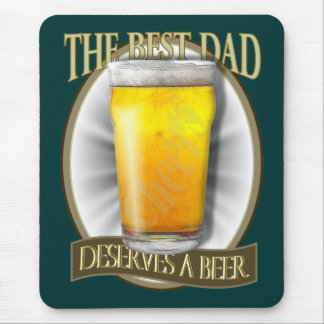 Best Dad Deserves A Beer Mouse Pad